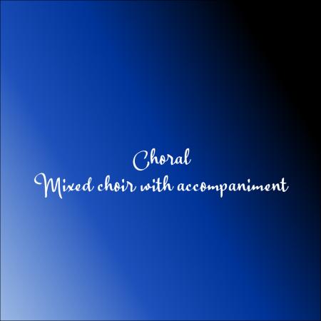 Mixed chorus with accompaniment