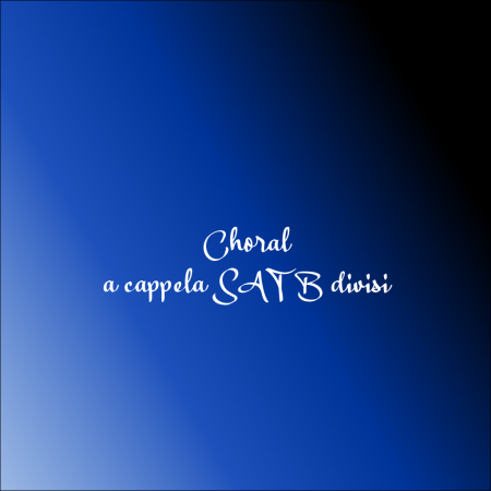 a cappella SATB divisi