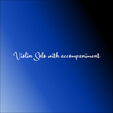 Violin Solo with accompaniment